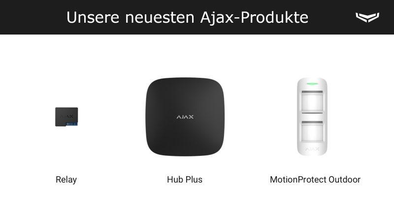 Die neuesten Produkte von Ajax Systems sind der Hub Plus, MotionProtect Outdoor und Relay.